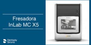Fresadora inLab MC X5
